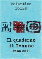 Il quaderno di Yvonne. Anno 2211. Ediz. italiana e inglese  di Valentina B. - ER