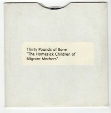 (FA782) Thirty Pounds of Bone, The Homesick Children of Migrant Mothers - DJ CD