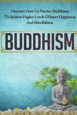 Yoga, Meditation, Zen, Mindfulness, Inner Peace,: Buddhism - Discover How to...