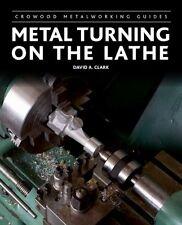 Metal Turning on the Lathe (Crowood Metalworking Guides) New Hardcover Book Davi