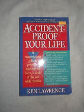 Accident-Proof Your Life by Ken Lawrence (1994, Paperback)