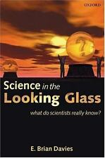 Science in the Looking Glass: What Do Scientists Really Know?-ExLibrary