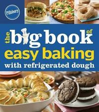 Betty Crocker Big Book: The Big Book of Easy Baking with Refrigerated Dough by …