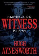 November 22, 1963 : Witness to History by Hugh Aynesworth (2013, Hardcover)