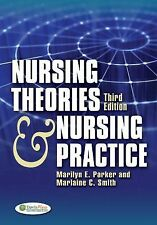 Nursing Theories and Nursing Practice by Marilyn E. Parker and Marlaine C. Smith