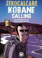 Kobane Calling : Greetings from Northern Syria, Paperback by Zerocalcare, Bra...