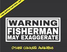 WARNING FISHERMAN EXAGGERATE Sticker Decal Funny Fishing Boat Kayak Car Ute