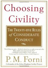 Choosing Civility: The Twenty-five Rules of Considerate Conduct by P. M. Forni
