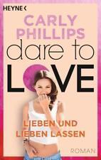 Lieben und lieben lassen / Dare to Love Bd. 5 von Carly Phillips (2016, Taschenb