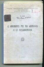 IL MOVIMENTO PER VIA ORDINARIA E STAZIONAMENTO Stato Maggiore Esercito Libro '65