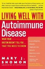 Living Well with Autoimmune Disease: What Your Doctor Doesn't Tell You...That Yo