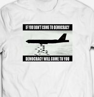 DEMOCRACY SLOGAN WAR PROTEST POLITICS BOMBS 100% cotton Mens T-shirt Tee