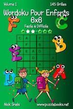 Wordoku Pour Enfants: Wordoku Pour Enfants 6x6 - Facile à Difficile - Volume...