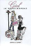 Girl in Development by Jordan Roter (2006, Hardcover)