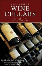 All About Wine Cellars by Goldberg, Howard, Goldberg, Howard A. in Used - Very