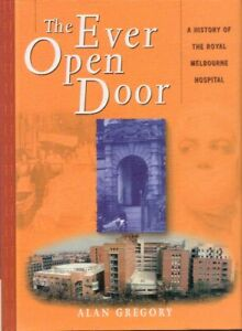 Ever Open Door A History of the Royal Melbourne Hospital BOOK Victoria HC