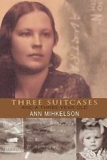 Three Suitcases and a Three Year Old by Mihkelson, Ann