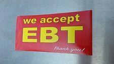 WE ACCEPT EBT card Decal  Sticker 3.5x7.5in ......1 sticker