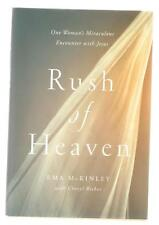 Rush of Heaven One Woman's Miraculous Encounter Jesus Ema McKinley 1st printing