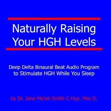 Naturally Raising Your HGH Levels by Dr. Jane Ma'ati Smith CD