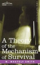 A Theory of the Mechanism of Survival: the Fourth Dimension and Its by W....