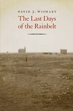 The Last Days of the Rainbelt: By Wishart, David J.