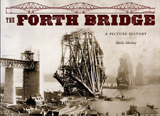 The Forth Bridge: A Picture History by Sheila McKay (Paperback, 2011)