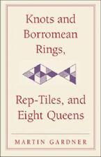 Knots & Borromean Rings, Rep-Tiles & Eight Queens: Martin Gardner's Unexpecte...