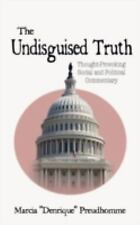 The Undisguised Truth: Thought-Provoking Social and Political Commentary