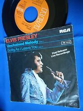ELVIS PRESLEY - UNCHAINED MELODY- GERMANY 45 SINGLE FIRST RELEASE LIVE RECORDING