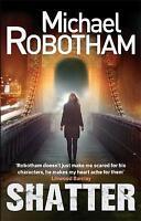 Shatter (Joe O'loughlin 3), Robotham, Michael, Very Good Book