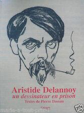RARE Livre Pierre Dassau ARISTIDE DELANNOY UN DESSINATEUR EN PRISON