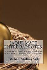Jaque Mate Entre Barrotes : 7 Inocentes Hackers Encarcelados Cambiaron el...