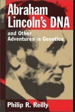 Abraham Lincolns DNA and Other Adventures in Gene