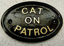Cat on Patrol - House Door Plaque Sign Gate Wall Pet Feline