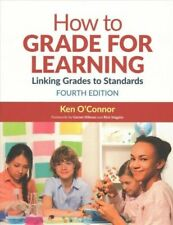 How to Grade for Learning: Linking Grades to Standards, O'Connor, Ken, Very Good