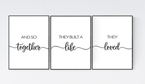 And So Together They Built A Life They Loved, Set of 3 Family Quotes Prints