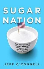 Sugar Nation: The Hidden Truth Behind America's Deadliest Habit and the Simple
