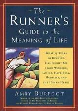 The Runner's Guide to the Meaning of Life : What 35 Years of Running Have Taught