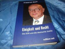 Friedrich Wolff , Einigkeit und Recht , Die DDR und die deutsche Justiz , 2005
