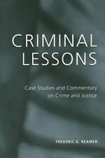 Criminal Lessons: Case Studies and Commentary on Crime and Justice (Paperback or