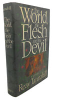 Reay Tannahill WORLD, THE FLESH & THE DEVIL  1st Edition Thus 1st Printing