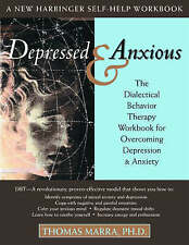 Depressed and Anxious: The Dialectical Behavior Therapy Work by Thomas Mar - PB