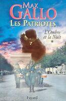 L'Ombre et la Nuit // Les Patriotes - Tome 1 // Max GALLO // 1 ère Edition