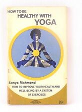 How to Be Healthy with Yoga, by Sonya Richmond (1962) Paperback