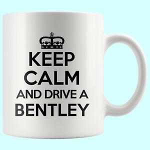 Keep Calm Drive Bentley Car Love Funny Mug Cool Cup Awesome Birthday Gift