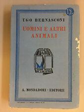 Uomini e altri animali di Ugo Bernasconi Ed. Mondadori 1926