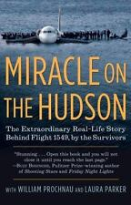 Miracle on the Hudson : The Survivors of Flight 1549 Tell Their Extraordinary...