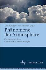 Phänomene der Atmosphäre : Ein Kompendium Literarischer Meteorologie (2017,...