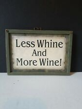 """Rustic Decorative Hanging Kitchen Sign """"Less Whine And More Wine!"""""""